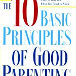 10 BASIC PRINCIPLES OF PARENTING, THE