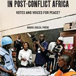 ELECTIONS AND THE MEDIA IN POST CONFLICT AFRICA