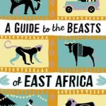 A GUIDE TO THE BEASTS OF EAST AFRICA