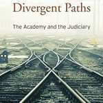 DIVERGENT PATHS:THE ACADEMY & THE JUDICIARY