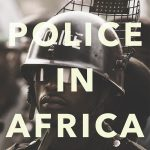 Police In Africa: The Street Level View