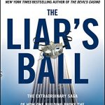 Liar's Ball: The Extraordinary Saga of How One Building Broke the World's Toughest Tycoons