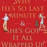 Why He's So Last Minute and She Got It All Wrapped Up